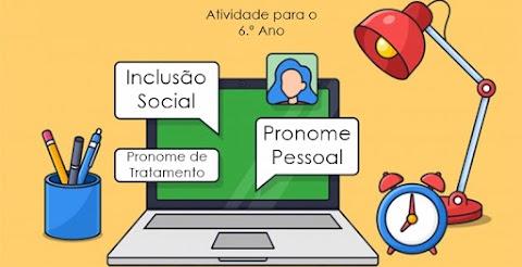 Inclusão Social - Pronomes Pessoais - Língua Portuguesa para o 6.º Ano