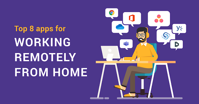 Top 8 apps for Working Remotely from Home