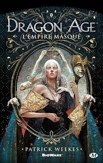 Dragon Age : L'Empire Masqué littérature ouvrage oeuvre livre roman
