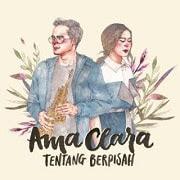 Lirik Lagu Tentang Berpisah - Ama Clara