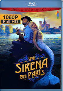 A Mermaid in Paris (Una Sirena En Paris) (2020) [1080p Web-DL] [Latino-Frances] [LaPipiotaHD]