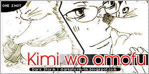 http://darkstorm-tm.blogspot.com/2015/09/kimi-wo-omofu-one-shot.html