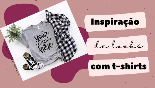 Inspiração de looks com T-shirts