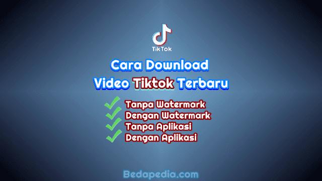 Cara Download Video Tiktok Tanpa Watermark Terbaru 2021