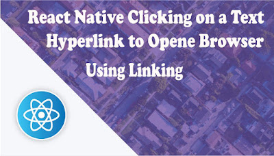 React Native Clicking on a Text Hyperlink to Open It in The Browser Using Linking