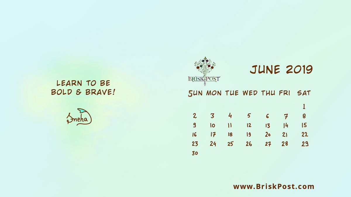 June 2019 calendar with light-blue background and quote, Learn to be bold and brave!