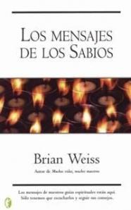 Los mensajes de los sabios – Brian Weiss
