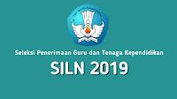 Seleksi Penerimaan Guru dan Tenaga Kependidikan Sekolah Indonesia di Luar Negeri (SILN) Tahun 2019