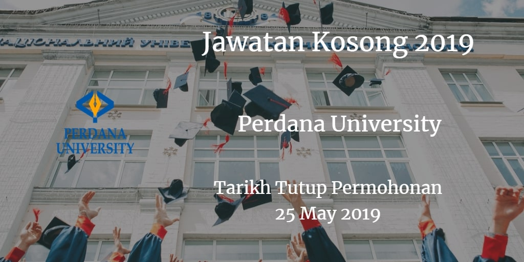 Jawatan Kosong Perdana University 25 May 2019