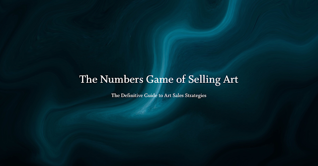 selling more art, how to sell art, the numbers game of selling art, Mark taylor, Beechhouse Media,
