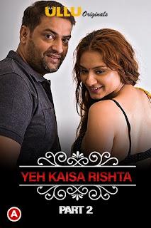 Download Yeh Kaisa Rishta Part 2 (Charmsukh) 2021 Ullu Web Series 720p WEB-DL
