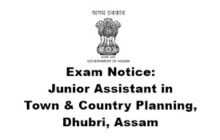 Exam Notice: Junior Assistant in Town & Country Planning, Dhubri
