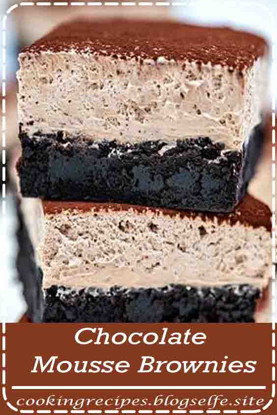 Chocolate Mousse Brownies are creamy, indulgent and loaded with chocolate, making them the perfect dessert. #best #Dessert Recipes #chocolate #sweet treats