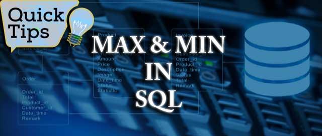 MAX() & MIN() IN SQL SERVER