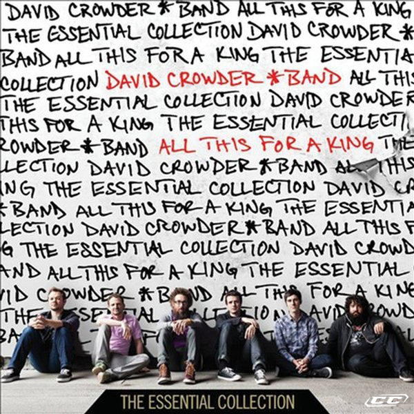 David Crowder Band - All This for a King The Essential Collection 2013 Band Members