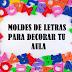 MOLDES DE LETRAS PARA DECORAR TU AULA