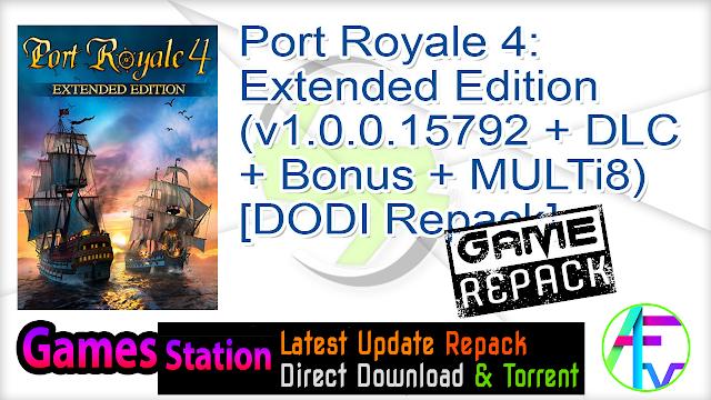 Port Royale 4 Extended Edition (v1.0.0.15792 + DLC + Bonus + MULTi8) – [DODI Repack]