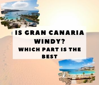 IS GRAN CANARIA WINDY? Least windy Canary Island