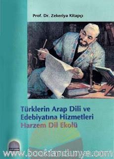 Zekeriya Kitapçı - Türklerin Arap Dili ve Edebiyatına Hizmetleri (Harezm Dili Ekolü)
