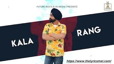 Kala Rang Song Lyrics | Mittran Da Rang kala Kehn walyie | Harry Dhanoa | Latest Punjabi Song 2020