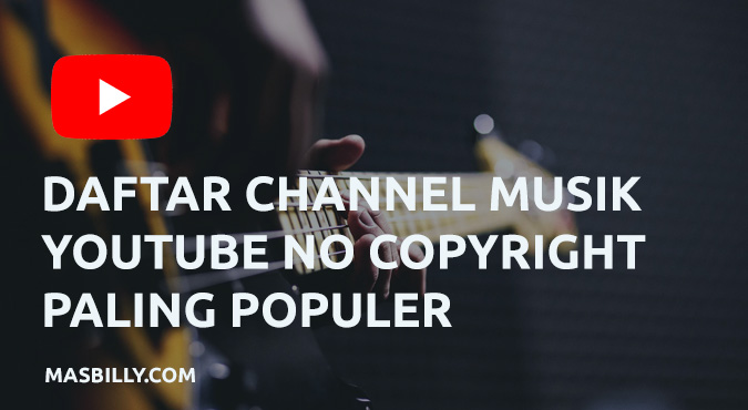 Daftar Channel Musik YouTube No Copyright Paling Populer