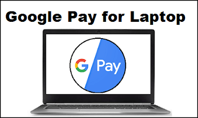 Google Pay for Laptop