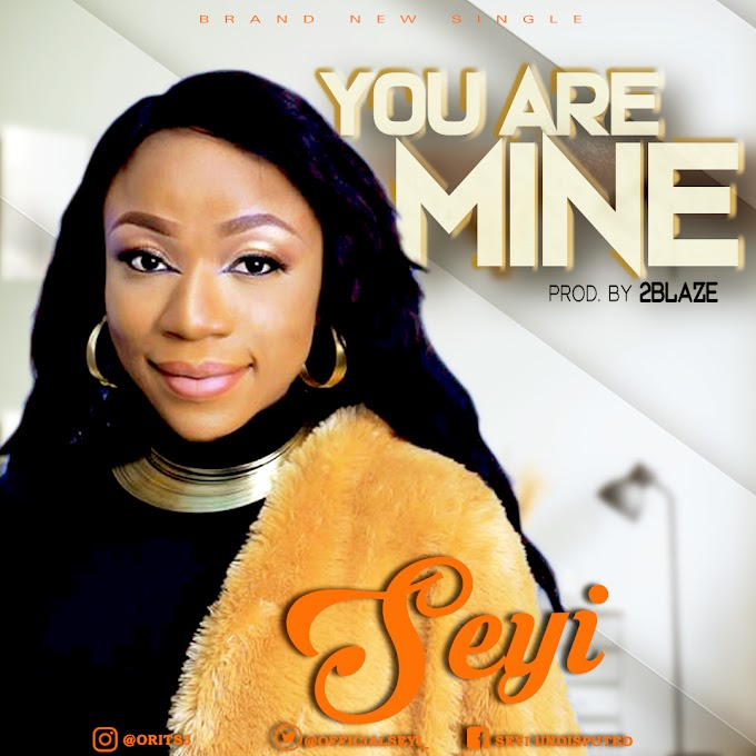 You Are Mine by Seyi