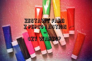 Zestawy farb z Pepco i Action - czy warto?