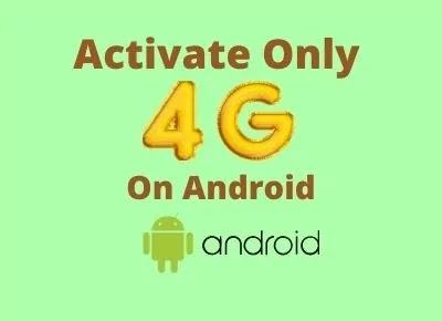 Activate 4G Only Network Mode in Android with Secret Codes & Apps