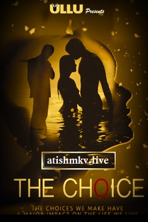 18+ The Choice (2019) Hindi 720p HEVC ULLU WEB DL -100MB 3 Episodes Joined