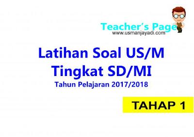 Download Soal Latihan US/M SD/MI Tahun Pelajaran 2017/2018