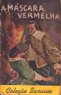 A máscara vermelha. Romance Histórico Original. Manuel Pinheiro Chagas. Edição Saraiva (editora). Coleção Saraiva, Nº 128. Fevereiro de 1959. Capa e contracapa de Nico Rosso.