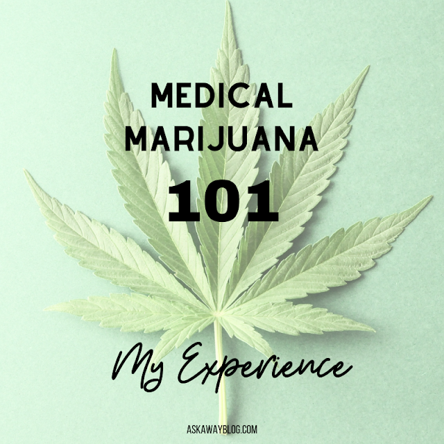 Medical Marijuana 101 | My Experience