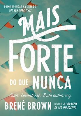MAIS FORTE DO QUE NUNCA (Brené Brown)