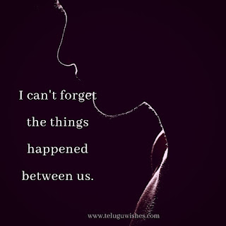 cant forget the things happened between us