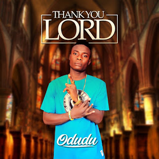 Odudu - Thank You Lord