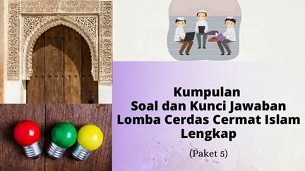 Kumpulan Soal dan Kunci Jawaban Lomba Cerdas Cermat Islam Paket 5