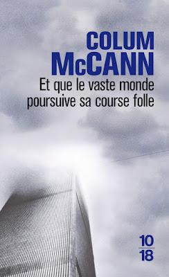 """""""Et que le vaste monde poursuive sa course folle"""" - Colum McCann"""
