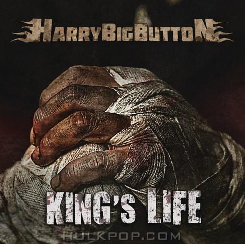 Harrybigbutton – King's Life