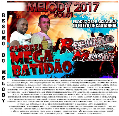 CD DE MELODY VOL.01 CARRETA MEGA BATIDÃO ( WWW.RESUMODOMELODY.COM ) É O SITE OFICIAL