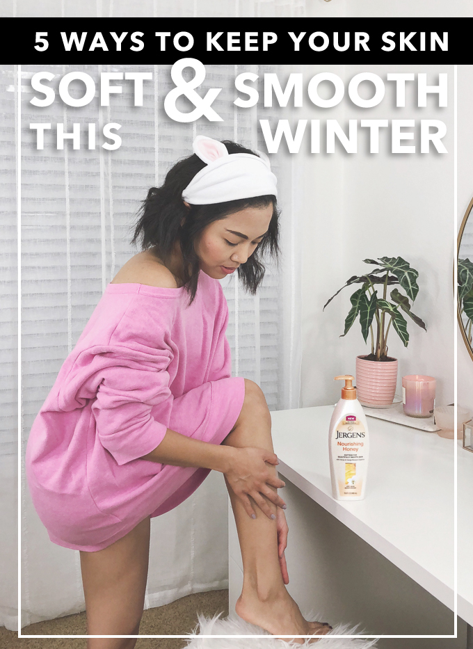 5 Ways for Soft and Smooth Skin this Winter