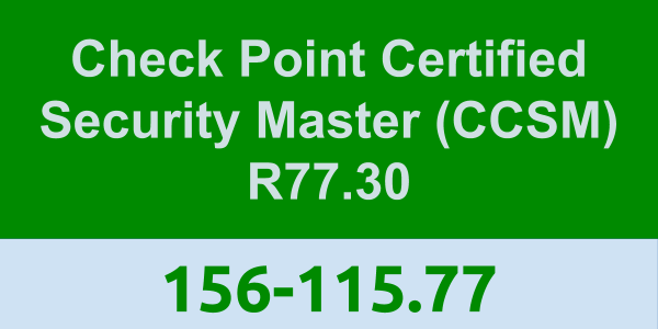 156-115 77: Check Point Certified Security Master (CCSM) R77