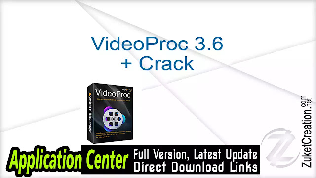 VideoProc 3.6 + Crack