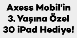 Axess Mobil ile 30 iPad Hediye