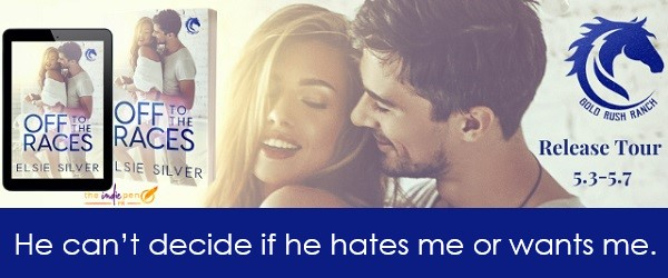 He can't decide if he hates me or wants me. Off to the Races by Elsie Silver Release Tour