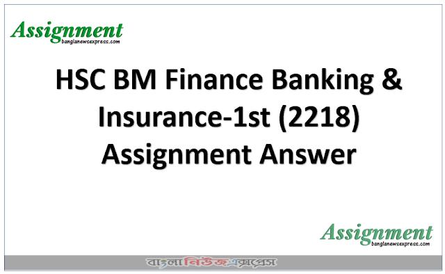 HSC BM Finance Banking & Insurance-1st (2218) Assignment Answer
