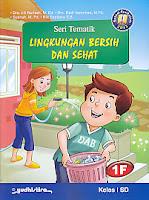 AJIBAYUSTORE  Judul Buku : Seri Tematik Lingkungan Bersih Dan Sehat 1F   Kelas I SD