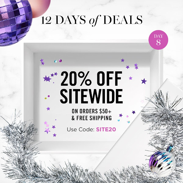 The 8th Day of 12 Days of Deals. 20% OFF SITEWIDE ON ORDERS $50+ & FREESHIPPING. USE CODE: SITE20