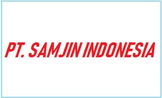 Loker PT SAMJIN INDONESIA Cikarang BULAN Agustus 2019 OPERATOR PRODUKSI