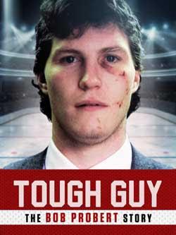 Tough Guy: The Bob Probert Story (2019)